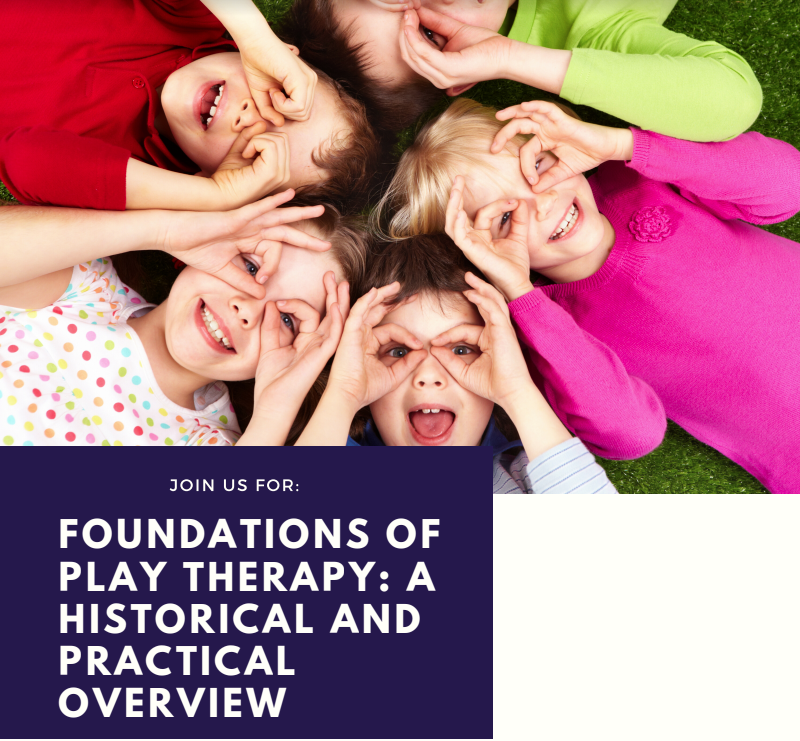 Foundations of play therapy: a historical and practical overview